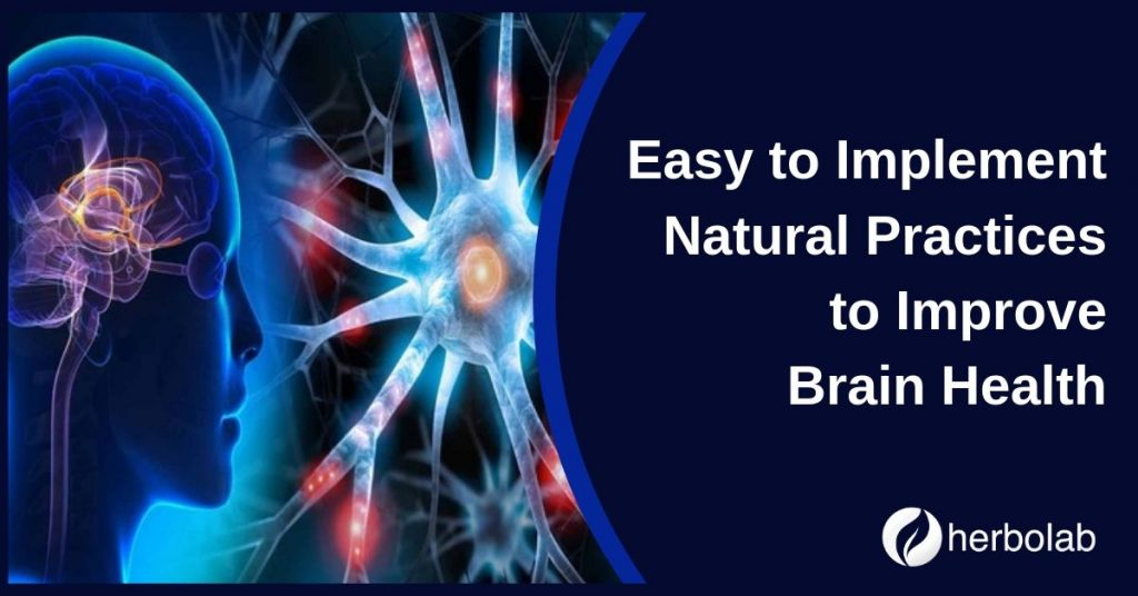 Easy to Implement Natural Practices to Improve Brain Health